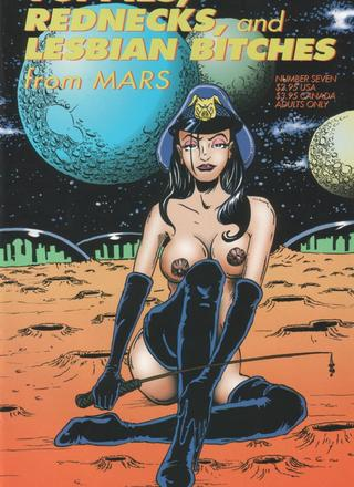 Yuppies Rednecks and Lesbian Bitches on Mars 7 by Kyle Goulet, Rob Kalmbach