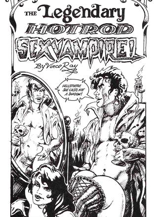 The Legendary HotRod SexVampire by Vince Ray