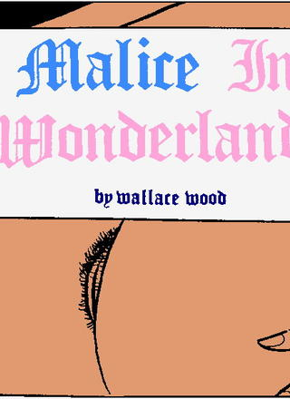 Malice in Wonderland 4 by Wallace Wood