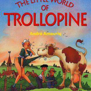 The Little World of Trollopine by Andre Amouriq