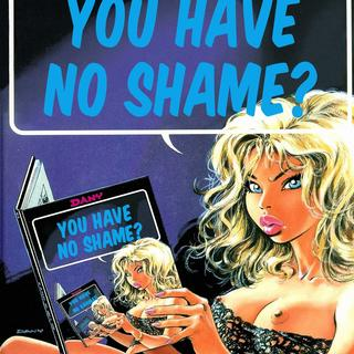 You Have No Shame by Dany de Groot