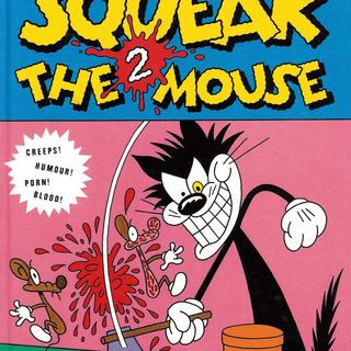 Squeak The Mouse 2 by Massimo Mattioli