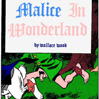 Malice in Wonderland 3 by Wallace Wood